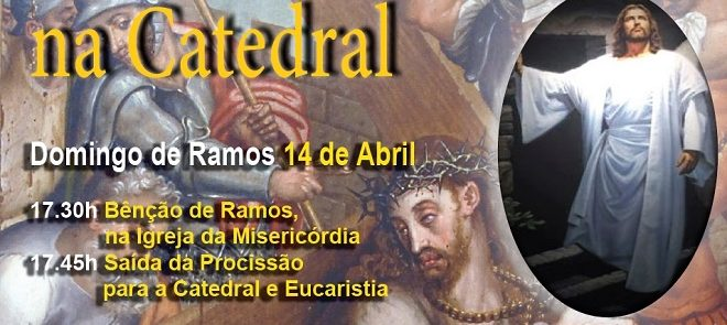 14 a 20 de Abril: Programa da Semana Santa na Catedral de Évora