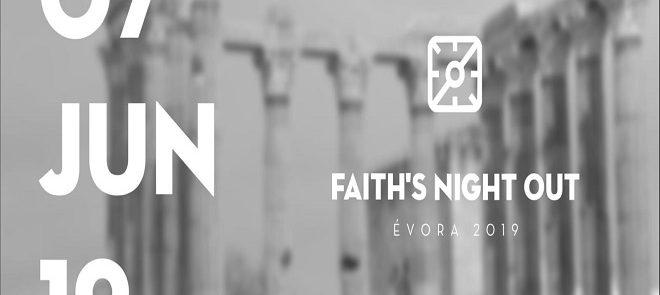 7 de Junho: Faith's Night Out no auditório dos Salesianos em Évora