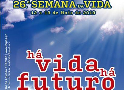 "12 a 19 de Maio: Semana da Vida 2019 é dedicada ao tema ""Há vida há futuro"""