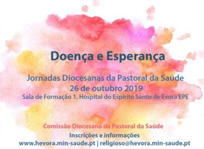 """26 de Outubro: Jornadas Diocesanas da Pastoral da Saúde reflectem sobre a """"Doença e a Esperança"""""""