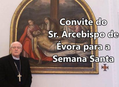 Convite do Arcebispo de Évora para a celebração da Semana Santa e do Tríduo Pascal