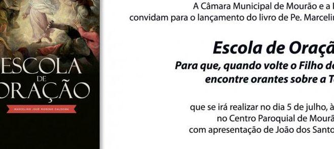 5 de Julho: Lançamento da obra «Escola de Oração», do Pe. Marcelino Caldeira, em Mourão