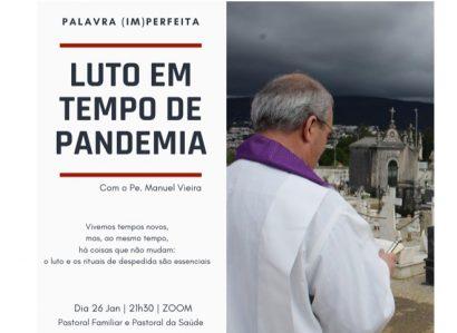 26 de janeiro, às 21h30m, via Zoom / Palavra (im)perfeita: Luto em tempo de pandemia