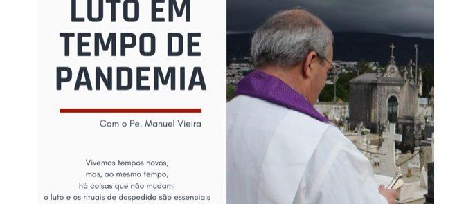 Reveja a Conferência: Luto em tempo de pandemia, pelo P. Manuel Vieira