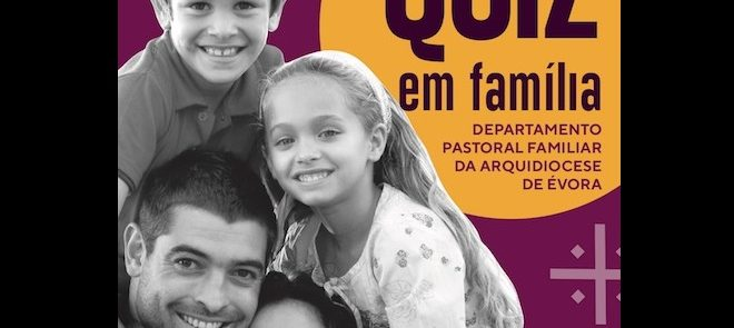 Dia 9 de abril, às 21h30: Quiz em Família