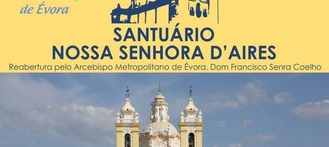 15 de Maio: Mensagem do Arcebispo de Évora na reabertura do Santuário de N ª Sr ª D'Aires (C/Vídeo)