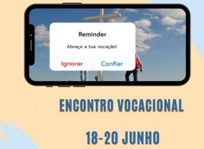 18 a 20 de Junho: Pastoral diocesana das Vocações promove Encontro Vocacional