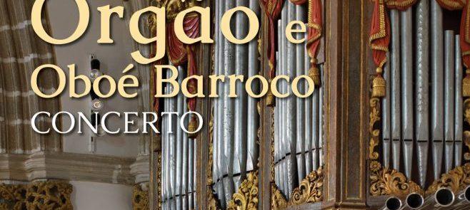 1 de agosto, às 18h00, em direto da Igreja de S. Francisco: Concerto de Órgão e Oboé